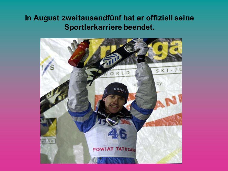 In August zweitausendfünf hat er offiziell seine Sportlerkarriere beendet.