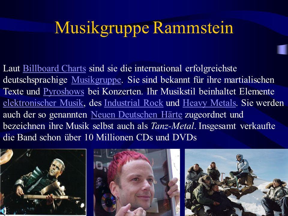 Musikgruppe Rammstein Laut Billboard Charts sind sie die international erfolgreichste deutschsprachige Musikgruppe. Sie sind bekannt für ihre martiali