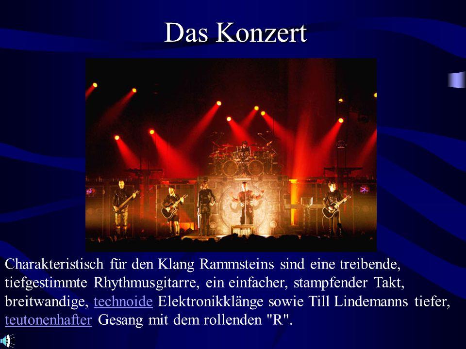Das Konzert Charakteristisch für den Klang Rammsteins sind eine treibende, tiefgestimmte Rhythmusgitarre, ein einfacher, stampfender Takt, breitwandig