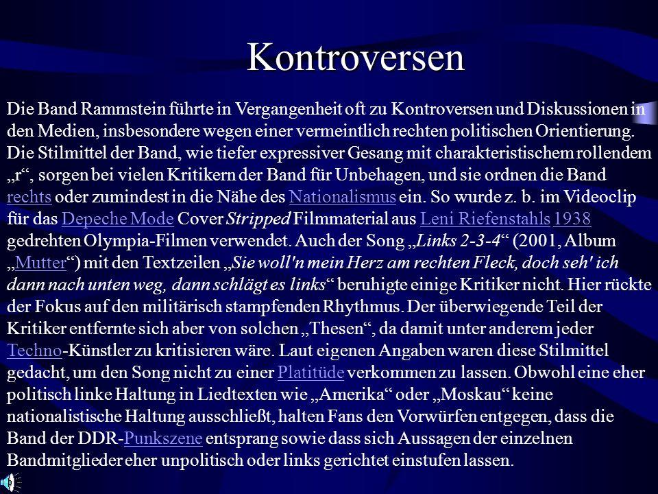 Kontroversen Die Band Rammstein führte in Vergangenheit oft zu Kontroversen und Diskussionen in den Medien, insbesondere wegen einer vermeintlich rech