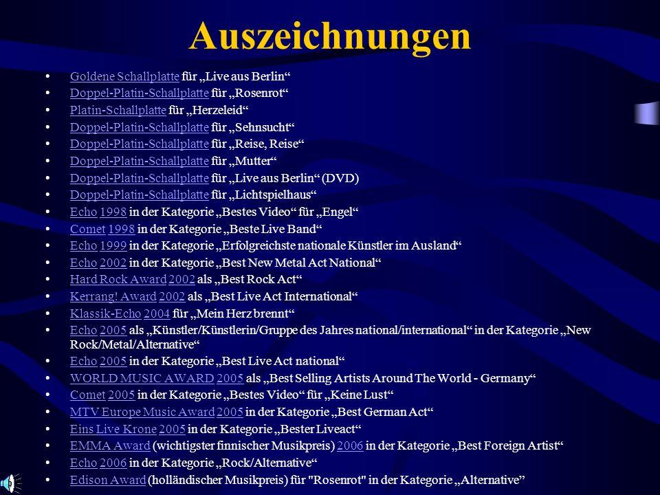 Auszeichnungen Goldene Schallplatte für Live aus BerlinGoldene Schallplatte Doppel-Platin-Schallplatte für RosenrotDoppel-Platin-Schallplatte Platin-S
