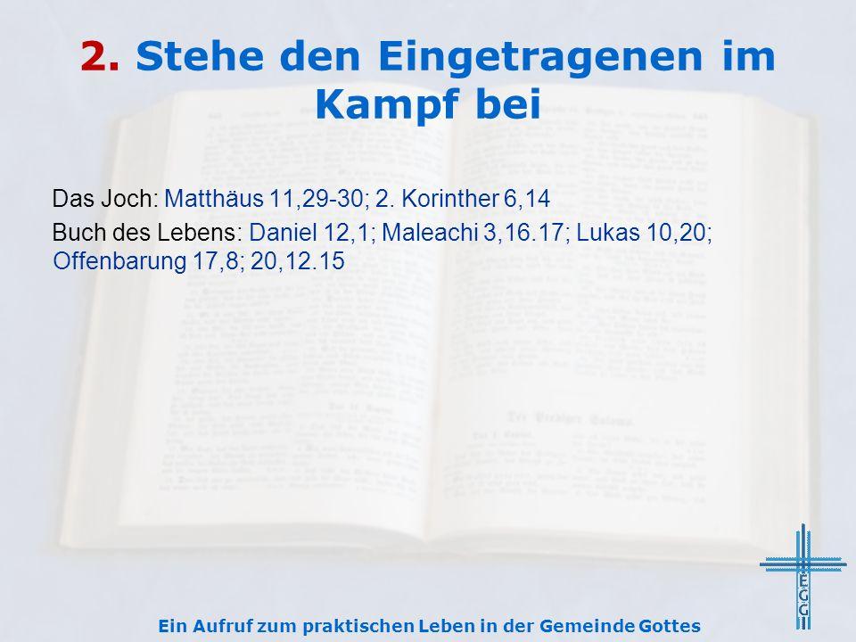 2. Stehe den Eingetragenen im Kampf bei Das Joch: Matthäus 11,29-30; 2.