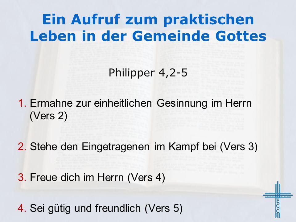 1. Ermahne zur einheitlichen Gesinnung im Herrn (Vers 2) 2.