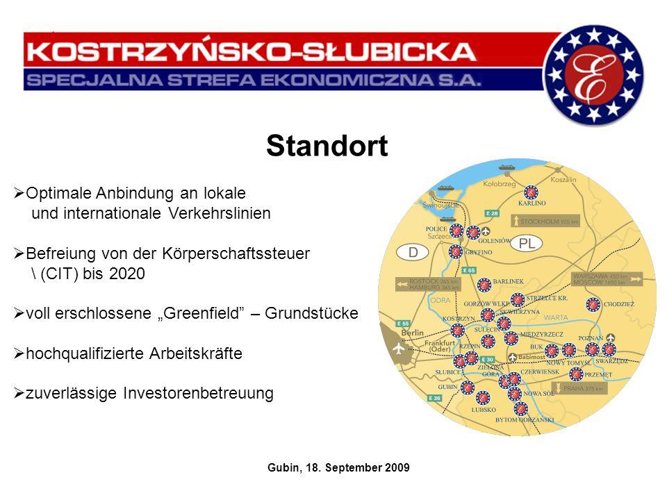 Standort Gubin, 18. September 2009 Optimale Anbindung an lokale und internationale Verkehrslinien Befreiung von der Körperschaftssteuer \ (CIT) bis 20