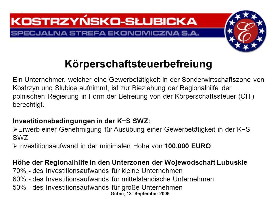 Körperschaftsteuerbefreiung Ein Unternehmer, welcher eine Gewerbetätigkeit in der Sonderwirtschaftszone von Kostrzyn und Slubice aufnimmt, ist zur Bie