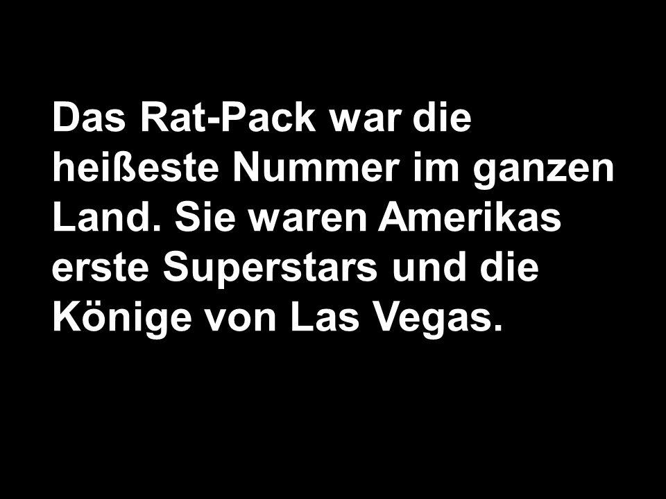 Das Rat-Pack war die heißeste Nummer im ganzen Land. Sie waren Amerikas erste Superstars und die Könige von Las Vegas.
