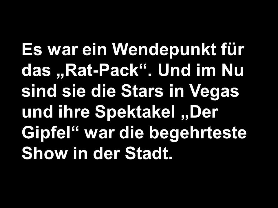Es war ein Wendepunkt für das Rat-Pack. Und im Nu sind sie die Stars in Vegas und ihre Spektakel Der Gipfel war die begehrteste Show in der Stadt.