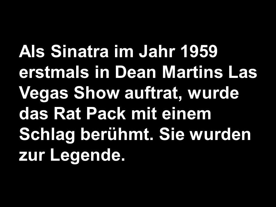 Die Aufmerksamkeit gehörte oft Frank Sinatra.