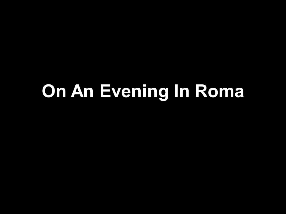 On An Evening In Roma
