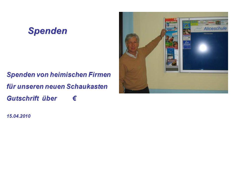 Spenden Spenden Spenden von heimischen Firmen für unseren neuen Schaukasten Gutschrift über Gutschrift über 15.04.2010