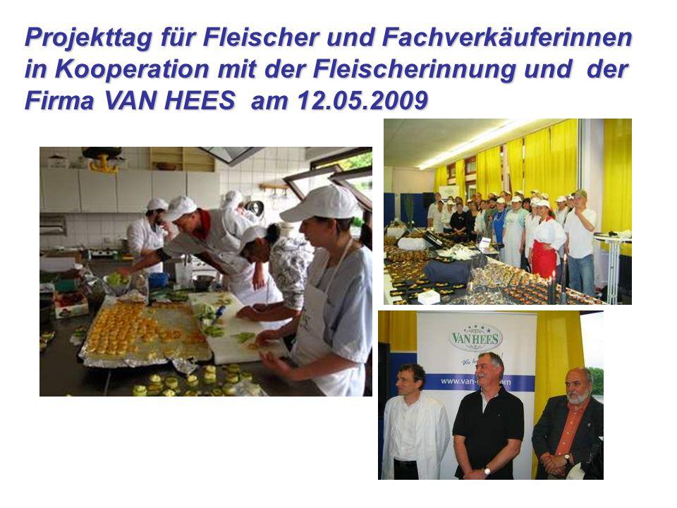Projekttag für Fleischer und Fachverkäuferinnen in Kooperation mit der Fleischerinnung und der Firma VAN HEES am 12.05.2009