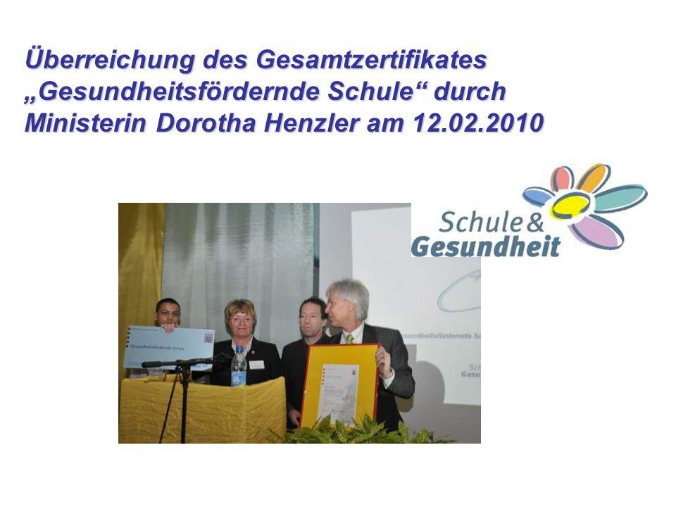 Überreichung des Gesamtzertifikates Gesundheitsfördernde Schule durch Ministerin Dorotha Henzler am 12.02.2010