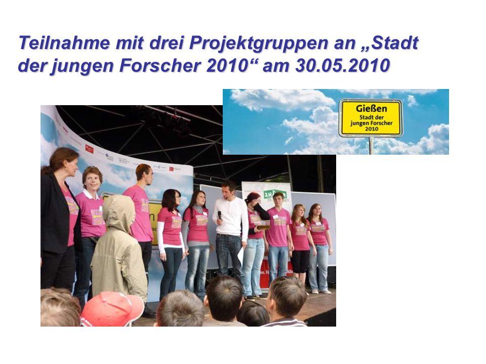 Teilnahme mit drei Projektgruppen an Stadt der jungen Forscher 2010 am 30.05.2010