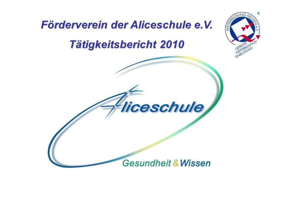 Förderverein der Aliceschule e.V. Tätigkeitsbericht 2010