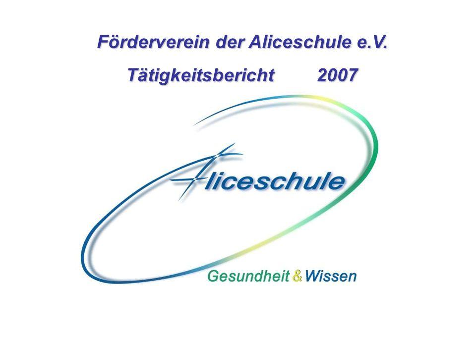Förderverein der Aliceschule e.V. Tätigkeitsbericht2007