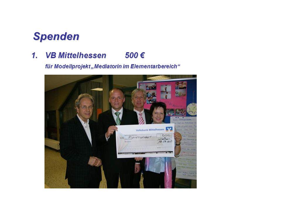 Spenden Spenden 1.VB Mittelhessen 500 1.VB Mittelhessen 500 für Modellprojekt Mediatorin im Elementarbereich