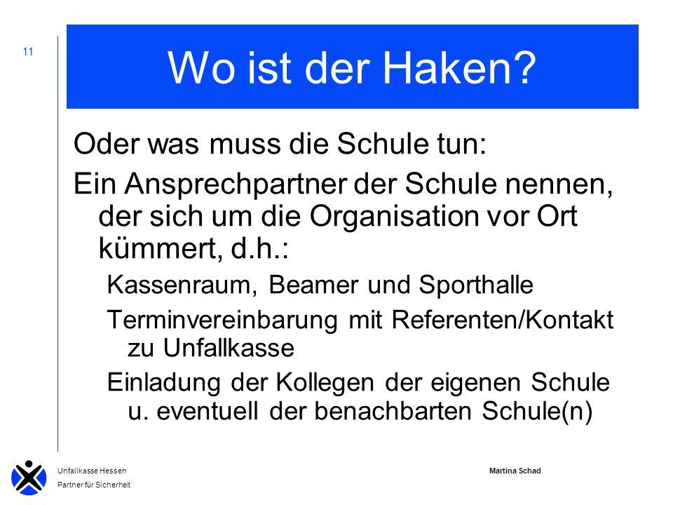 Martina Schad Unfallkasse Hessen Partner für Sicherheit 11 Wo ist der Haken.