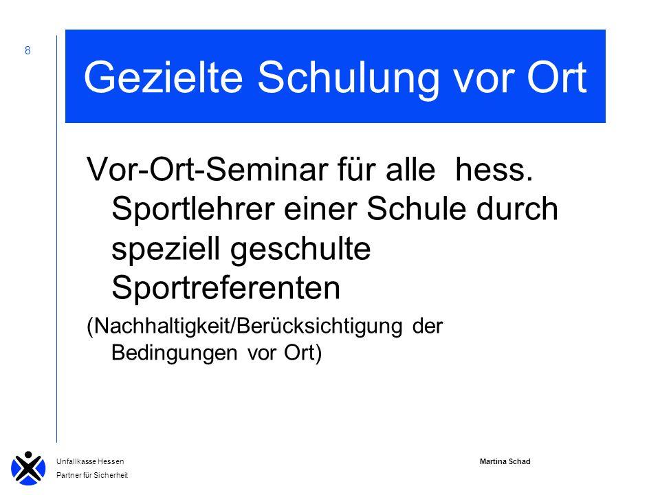 Martina Schad Unfallkasse Hessen Partner für Sicherheit 8 Vor-Ort-Seminar für alle hess.