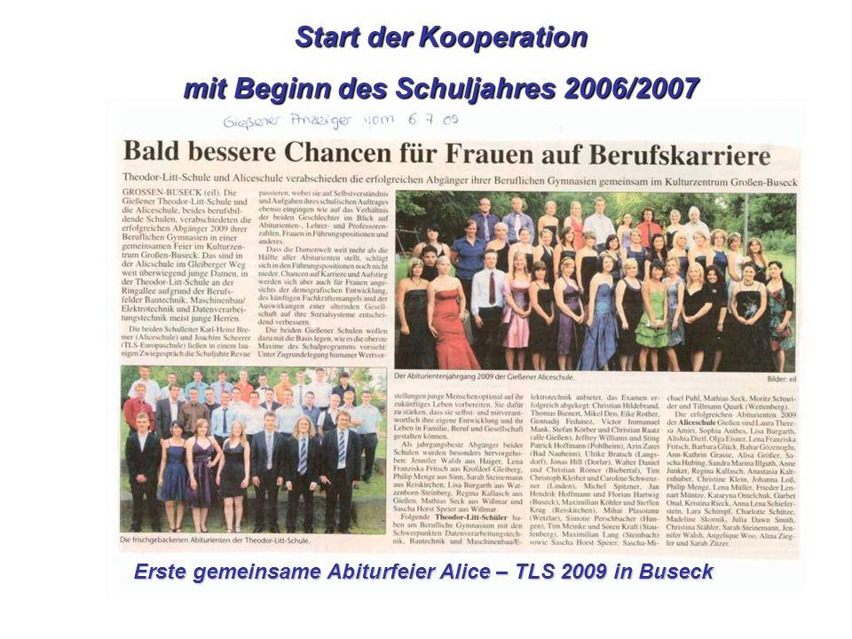 Erste gemeinsame Abiturfeier Alice – TLS 2009 in Buseck Start der Kooperation mit Beginn des Schuljahres 2006/2007
