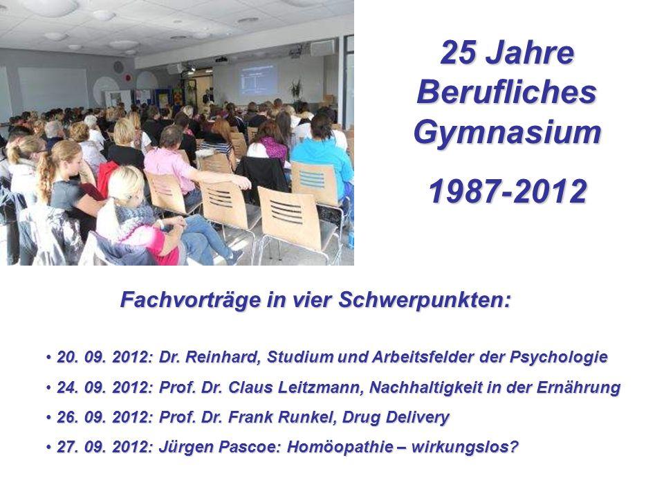 25 Jahre Berufliches Gymnasium 1987-2012 20. 09. 2012: Dr.