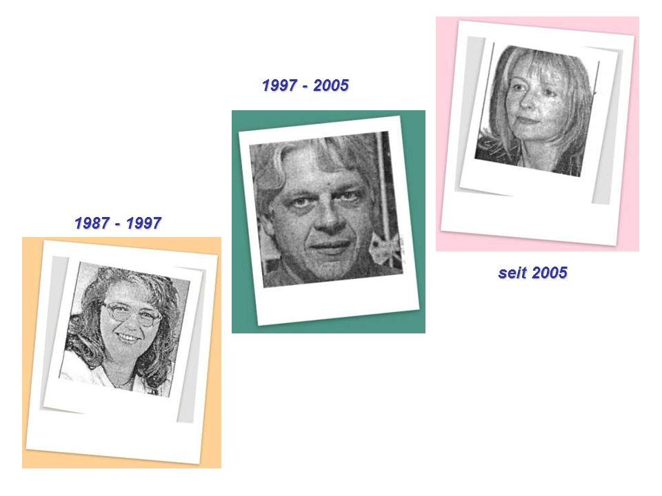 seit 2005 1987 - 1997 1997 - 2005
