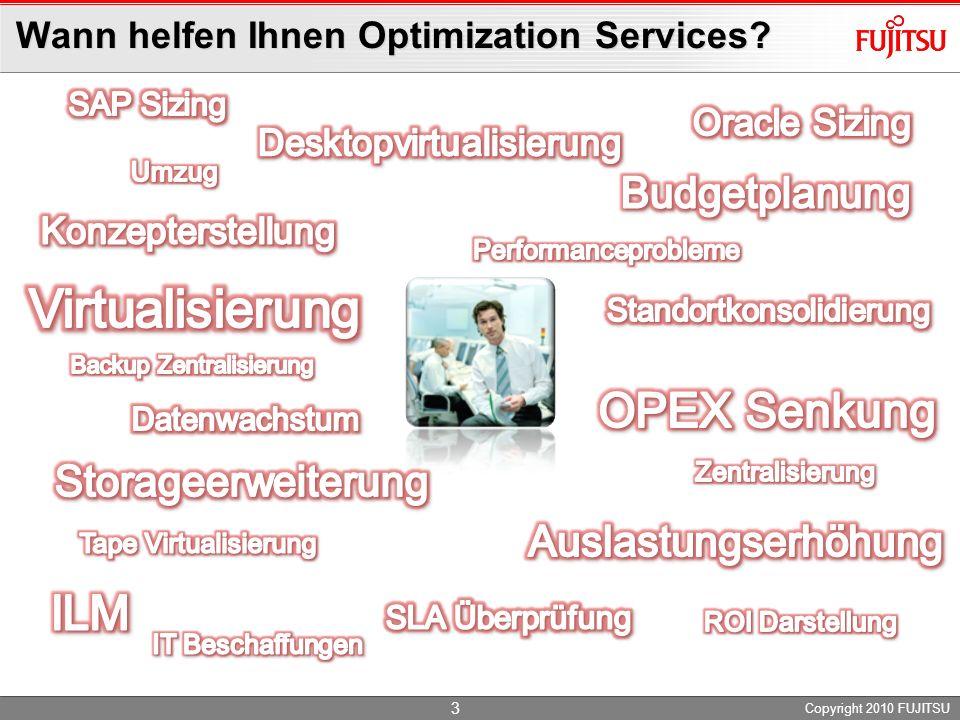 Wann helfen Ihnen Optimization Services? Copyright 2010 FUJITSU 3