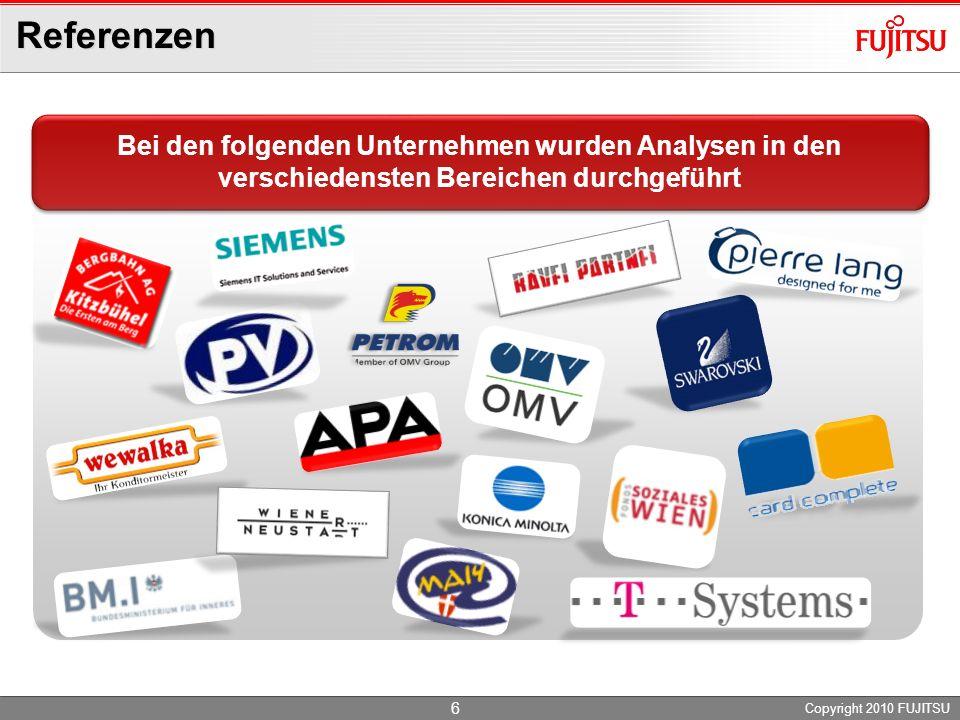 Referenzen Copyright 2010 FUJITSU 6 Bei den folgenden Unternehmen wurden Analysen in den verschiedensten Bereichen durchgeführt Bei den folgenden Unte