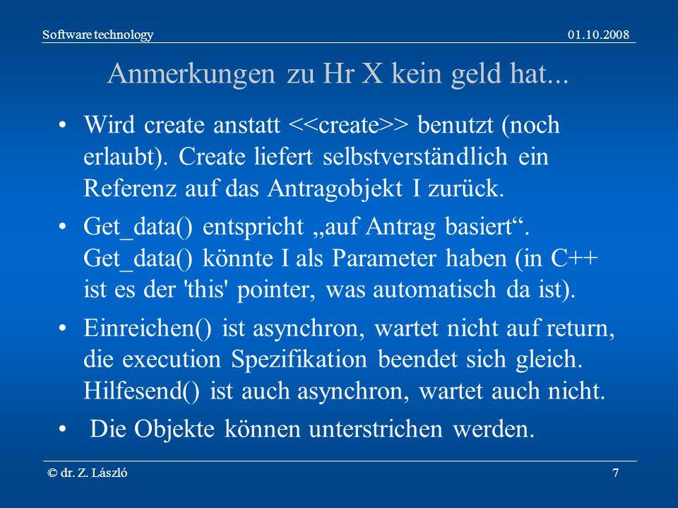 Software technology01.10.2008 © dr. Z. László7 Anmerkungen zu Hr X kein geld hat...