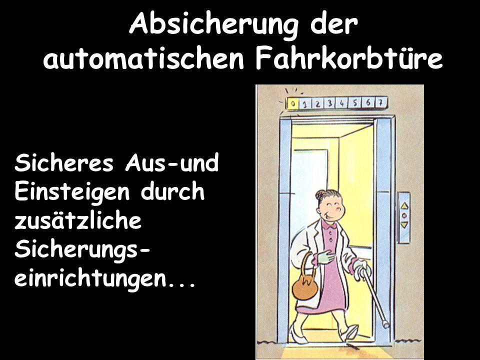 Absicherung der automatischen Fahrkorbtüre Auaaa....