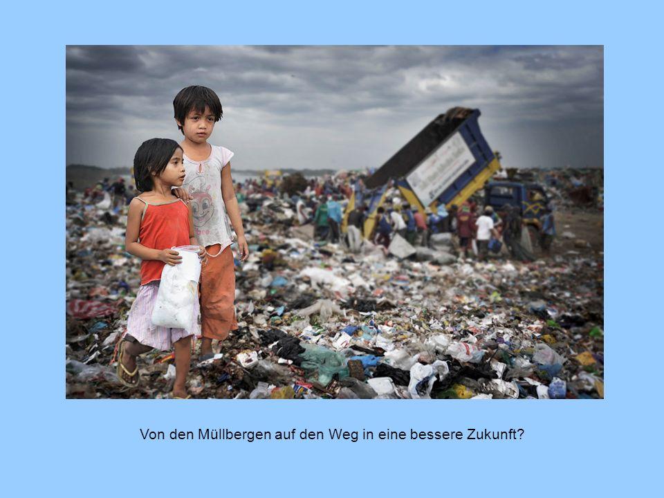 Von den Müllbergen auf den Weg in eine bessere Zukunft?