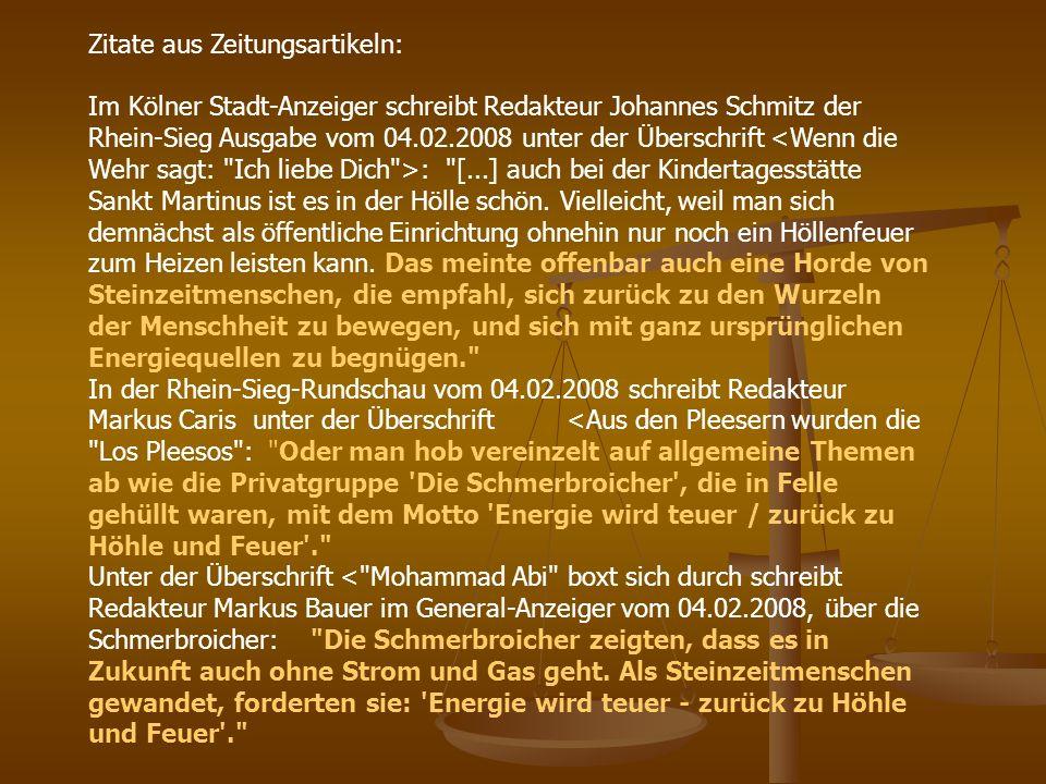 Zitate aus Zeitungsartikeln: Im Kölner Stadt-Anzeiger schreibt Redakteur Johannes Schmitz der Rhein-Sieg Ausgabe vom 04.02.2008 unter der Überschrift : [...] auch bei der Kindertagesstätte Sankt Martinus ist es in der Hölle schön.