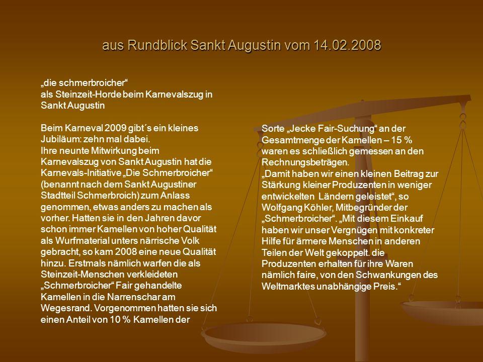 aus Rundblick Sankt Augustin vom 14.02.2008 die schmerbroicher als Steinzeit-Horde beim Karnevalszug in Sankt Augustin Beim Karneval 2009 gibt´s ein kleines Jubiläum: zehn mal dabei.