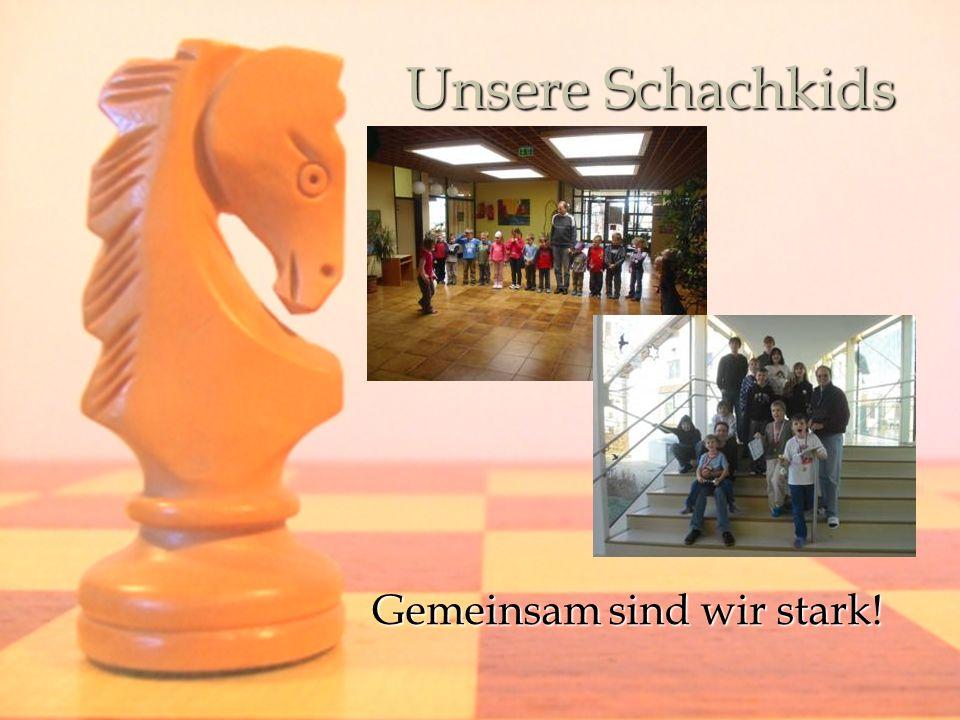 Unsere Schachkids Gemeinsam sind wir stark!