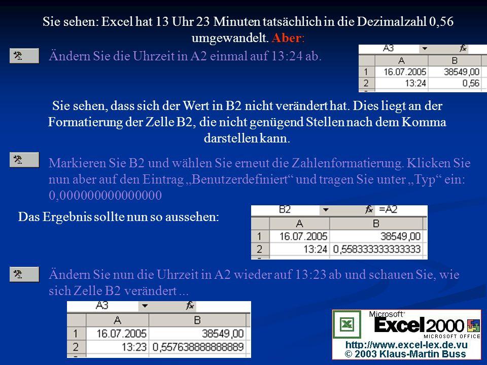 Sie sehen: Excel hat 13 Uhr 23 Minuten tatsächlich in die Dezimalzahl 0,56 umgewandelt.