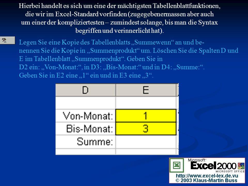 Hierbei handelt es sich um eine der mächtigsten Tabellenblattfunktionen, die wir im Excel-Standard vorfinden (zugegebenermassen aber auch um einer der kompliziertesten – zumindest solange, bis man die Syntax begriffen und verinnerlicht hat).