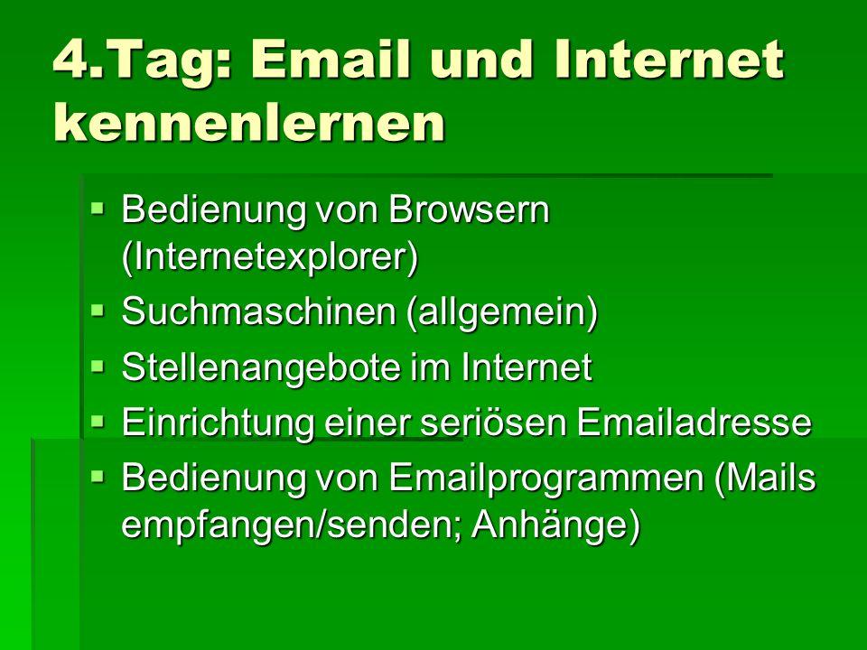 4.Tag: Email und Internet kennenlernen Bedienung von Browsern (Internetexplorer) Bedienung von Browsern (Internetexplorer) Suchmaschinen (allgemein) S