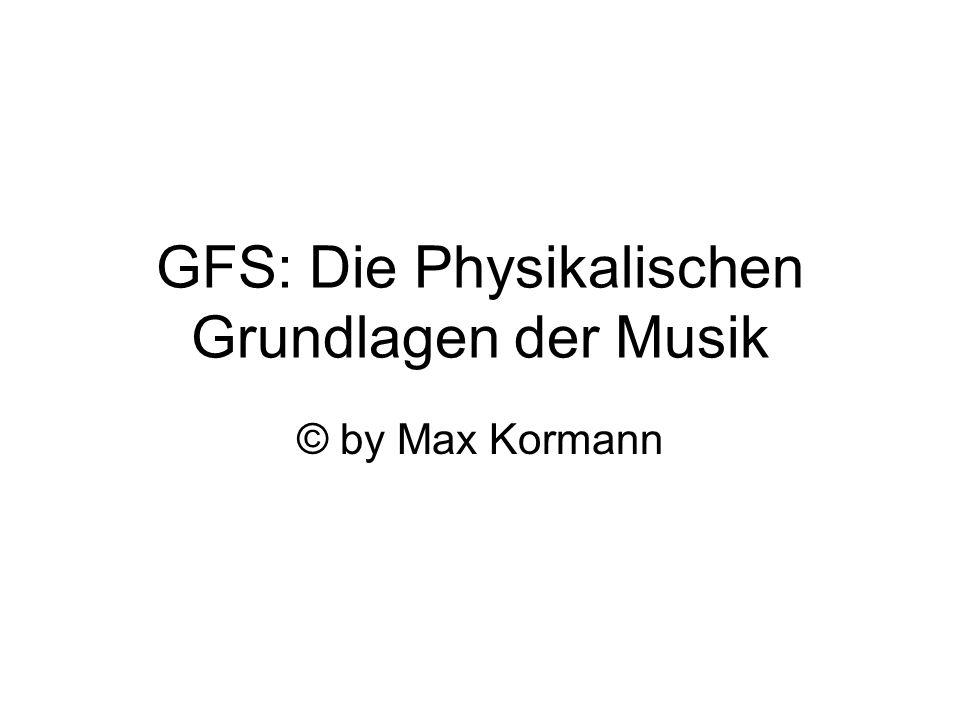 GFS: Die Physikalischen Grundlagen der Musik © by Max Kormann