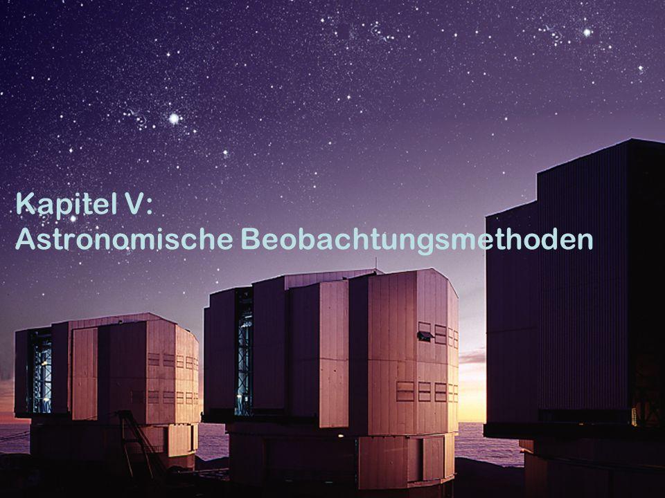 Kapitel V: Astronomische Beobachtungsmethoden 1