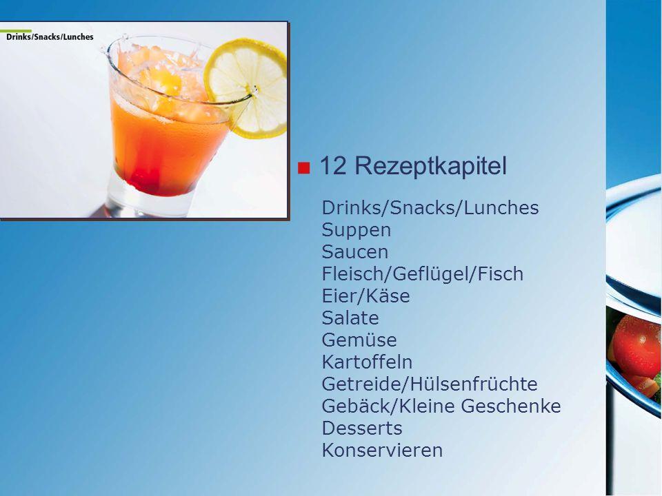 12 Rezeptkapitel Drinks/Snacks/Lunches Suppen Saucen Fleisch/Geflügel/Fisch Eier/Käse Salate Gemüse Kartoffeln Getreide/Hülsenfrüchte Gebäck/Kleine Ge
