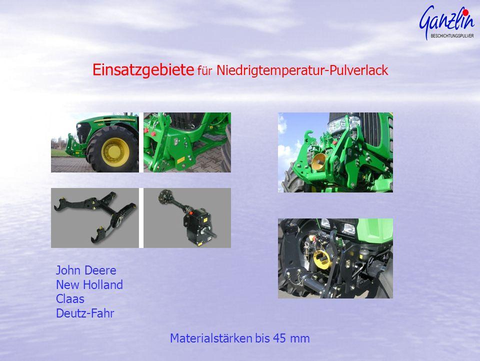 John Deere New Holland Claas Deutz-Fahr Materialstärken bis 45 mm Einsatzgebiete für Niedrigtemperatur-Pulverlack
