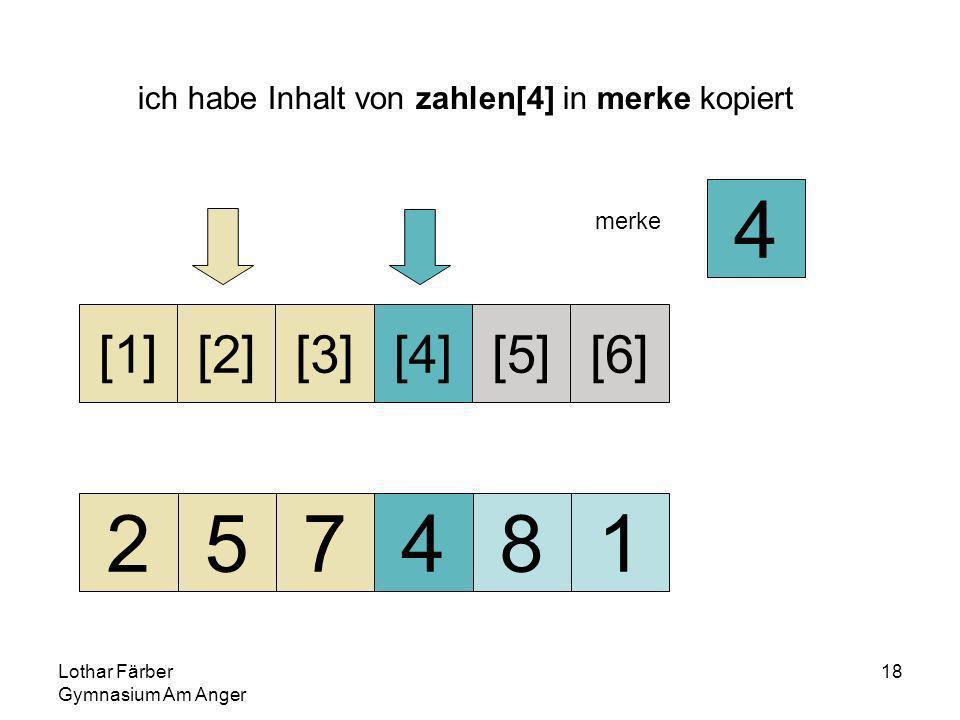 Lothar Färber Gymnasium Am Anger 18 ich habe Inhalt von zahlen[4] in merke kopiert 257481 [1][2][3][4][5][6] merke 4