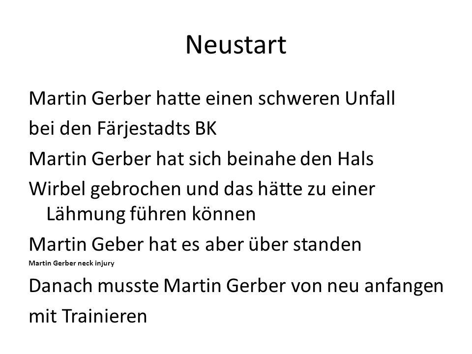 Neustart Martin Gerber hatte einen schweren Unfall bei den Färjestadts BK Martin Gerber hat sich beinahe den Hals Wirbel gebrochen und das hätte zu ei