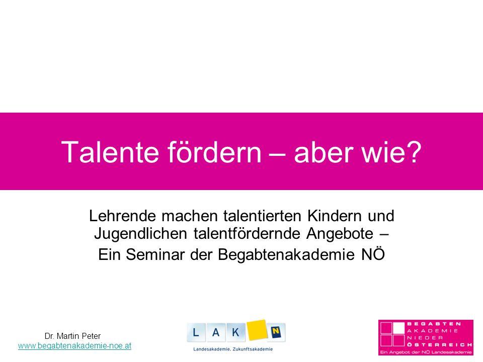 Talente fördern – aber wie? Lehrende machen talentierten Kindern und Jugendlichen talentfördernde Angebote – Ein Seminar der Begabtenakademie NÖ Dr. M