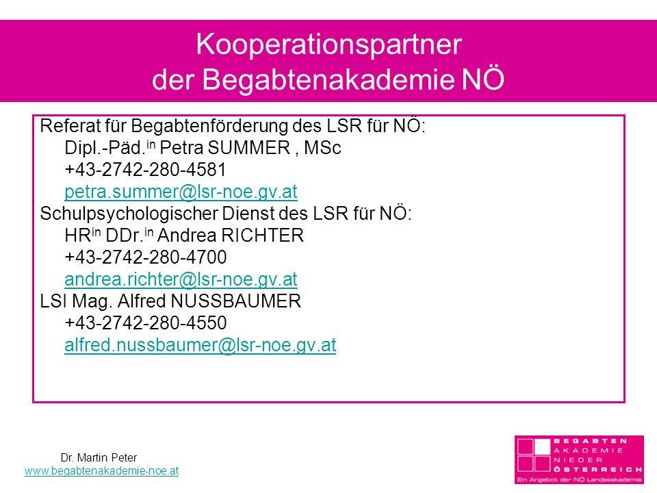 13 Kooperationspartner der Begabtenakademie NÖ Referat für Begabtenförderung des LSR für NÖ: Dipl.-Päd. in Petra SUMMER, MSc +43-2742-280-4581 petra.s