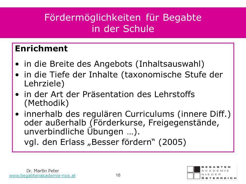 Enrichment in die Breite des Angebots (Inhaltsauswahl) in die Tiefe der Inhalte (taxonomische Stufe der Lehrziele) in der Art der Präsentation des Leh