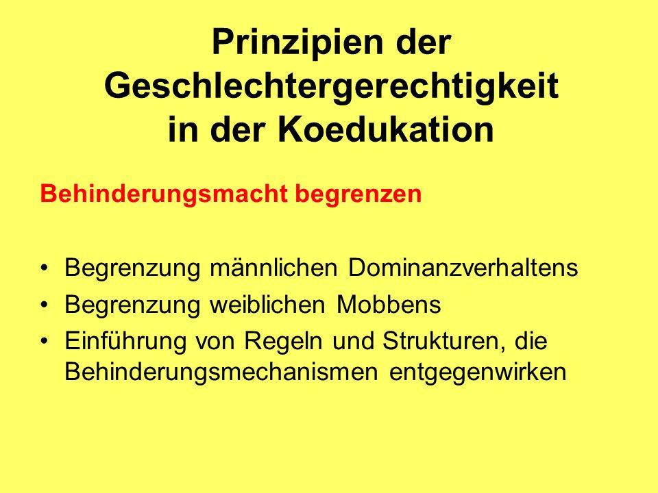 Prinzipien der Geschlechtergerechtigkeit in der Koedukation Behinderungsmacht begrenzen Begrenzung männlichen Dominanzverhaltens Begrenzung weiblichen
