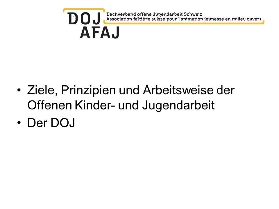 Ziele, Prinzipien und Arbeitsweise der Offenen Kinder- und Jugendarbeit Der DOJ