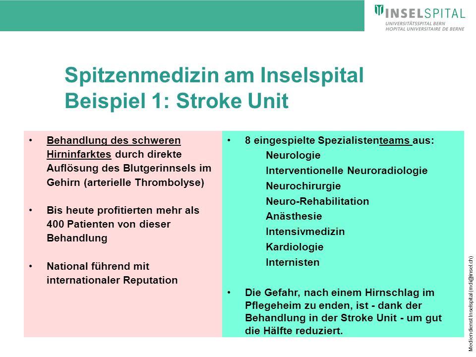 Mediendienst Inselspital (mdi@insel.ch) Spitzenmedizin am Inselspital Beispiel 1: Stroke Unit Behandlung des schweren Hirninfarktes durch direkte Aufl