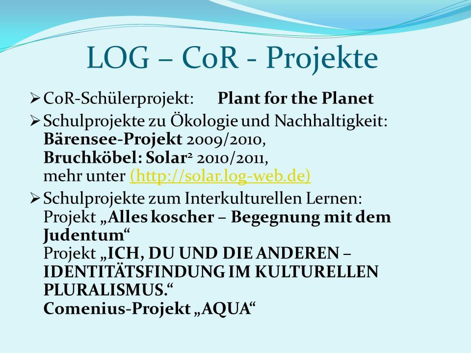 LOG – CoR - Projekte CoR-Schülerprojekt:Plant for the Planet Schulprojekte zu Ökologie und Nachhaltigkeit: Bärensee-Projekt 2009/2010, Bruchköbel: Sol