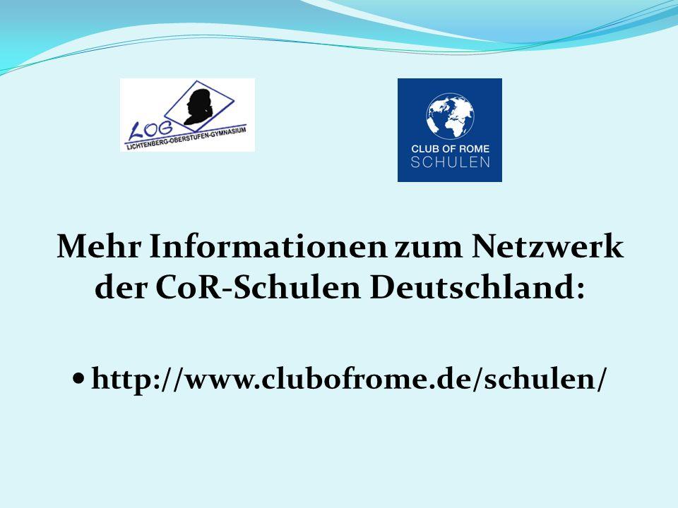 Mehr Informationen zum Netzwerk der CoR-Schulen Deutschland: http://www.clubofrome.de/schulen/